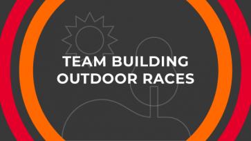 TEAM BUILDING OUTDOOR RACES